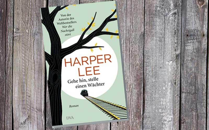 """Harper Lee """"Gehe hin, stelle einen Wächter"""""""